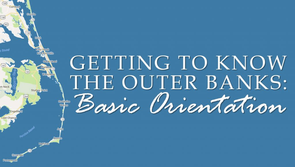 Getting-to-Know-The-Outer-Banks-1-basic-orientation